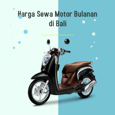 Harga Sewa Motor Bulanan di Bali
