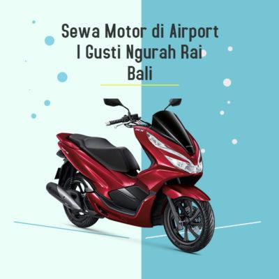 Sewa Motor di Airport I Gusti Ngurah Rai Bali Paling Murah